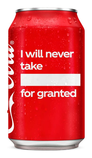 I will never take ____ for granted - Coca-Cola Original Taste