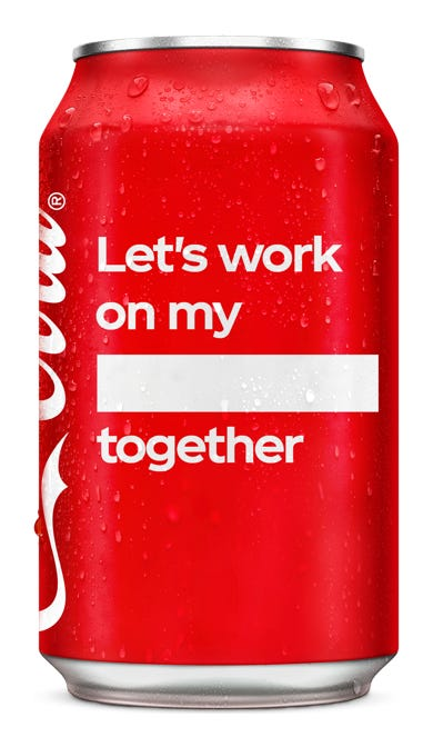 Let's work on my ____ together - Coca-Cola Original Taste