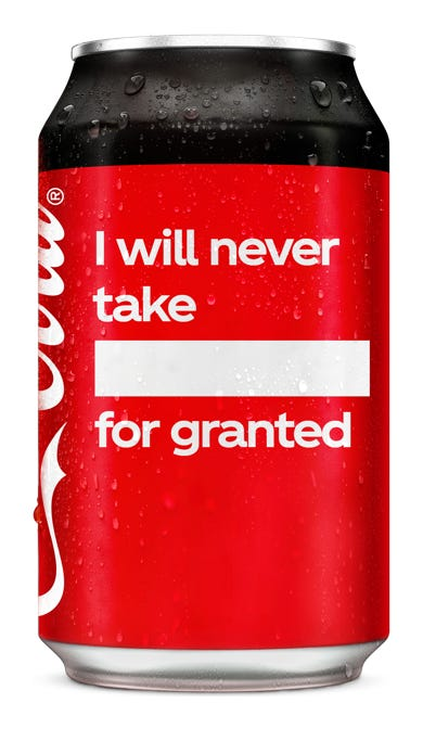 I will never take ____ for granted - Coca-Cola Zero Sugar